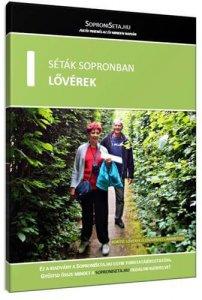 A soproni Lővérek útikalauza sétákkal, kirándulásokkal, látnivalókkal