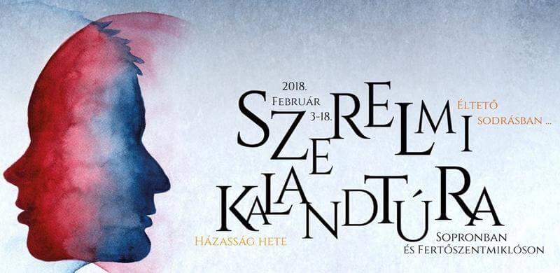 Szerelmi Kalandtúra 2018-ban Sopronban és Fertőszentmiklóson